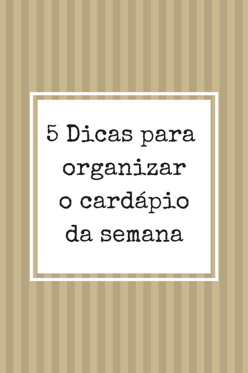5 dicas para organizar o cardápio da semana